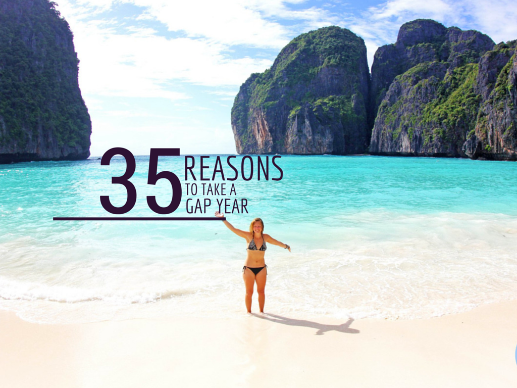 35 Reasons You Should Take A Gap Year The Little Backpacker